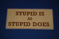 FORREST GUMP quote - STUPID IS AS STUPID DOES - Gift - Shop display - Tom Hanks