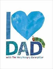 I Love Dad with The Very Hungry Caterpillar [The World of Eric Carle]