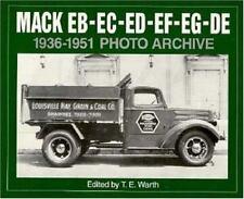 Photo Archive: Mack EB-EC-ED-EE-EF-EG-DE, 1936-1951 by T. E. Warth (1995,...