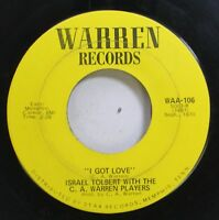 "Soul 45 Israel Tolbert With The C. A. Warren Players - ""I Got Love"" / ""Big Leg W"