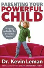 Parenting Your Powerful Child , by Dr. Kevin Leman