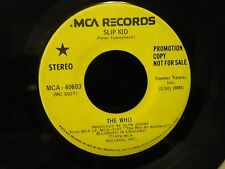 promo THE WHO / SLIP KID same both sides MCA-40603 looks strong VG+ plays VG++
