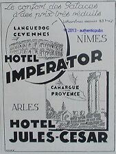 PUBLICITE HOTEL JULES CESAR ARLES HOTEL IMPERATOR NIMES PALACE DE 1933 FRENCH AD
