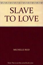 Slave to Love,Michelle Reid