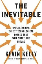 The Inevitable: Understanding the 12 Technological