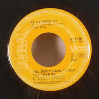 "Elvis Presley You don't have to say you love me / patch it up 7"" 45 RCA VG-"