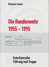 Reinhard Teuber - Die Bundeswehr 1955-1995 Band 5. Führung und Truppe