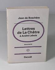 """De BOSCHERE Jean """"Lettres de la Châtre à André Lebois (1939 - 1953)"""" EO. SP."""