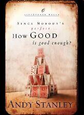 How Good Is Good Enough? (LifeChange Books)