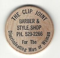 The Clip Joint Barber & Style Shop, Discriminating Man or Woman, Wooden Nickel