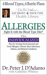 Allergies: Fight Them with the Blood Type Diet (Eat Right For Your Type)
