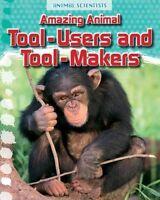 Amazing Animal Tool-Users and Tool-Makers by Leon Gray (Hardback, 2015)