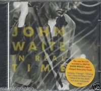 CD ♫ Compact disc **JOHN WAITE • IN REAL TIME** nuovo sigillato