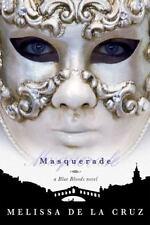 Masquerade by Melissa De la Cruz (2008, Paperback)