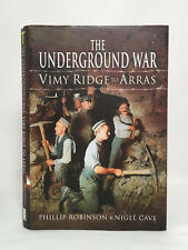 Underground War VIMY RIDGE to Arras Phillip Robinson Signed 2011 Pen & Sword UK