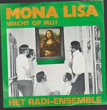 VINYL SINGLE // HET  RADI-ENSEMBLE  --  MONA  LISA  WACHT  OP  MIJ