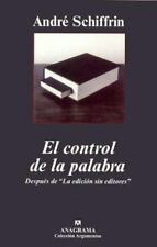 El control de la palabra (Spanish Edition) by Andre Schiffrin in Used - Very Go
