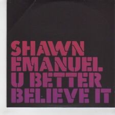 (GF933) Shawn Emanuel, U Better Believe It  - 2006 DJ CD