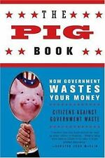 The Pig Book: How Government Wastes Your Money (Paperback or Softback)