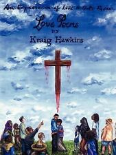 An Expression of Love to God's Favor : Love Poems by Kraig Hawkins (2006,...