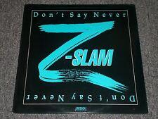 "Z-Slam~Don't Say Never~1986 Pop Rock~12"" PROMO~Dessca Records~FAST SHIPPING!"