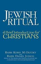 Jewish Ritual: A Brief Introduction For Christians: By Kerry M. Olitzky, Dani...