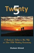 Twenty5 : A Husband's Tribute to His Wife on Their 25th Wedding Anniversary...