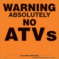 "VOSS SIGNS ORANGE ALUNIMUM SIGN 11 1/4"" .012 GAUGE WARNING NO ATV'S 193 ATV OA"
