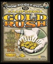 How to Get Rich in the California Gold Rush: An Adventurer's Guide to the