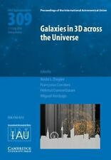 Galaxies In 3d Across The Universe (iau S309) (proceedings Of The Internation...