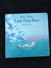 2 Hans de Beer Books Little Polar Bear & Ahoy There, Little Polar Bear Board