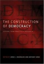 The Construction of Democracy: Lessons from Practice and Research (Democratic Tr