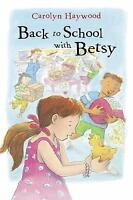 Back to School with Betsy: By Haywood, Carolyn