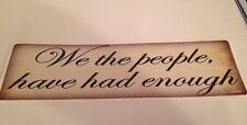 We the people, have had enough Bumper Sticker Political Decal USA United States