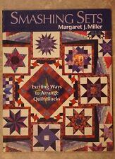 Smashing Sets : Exciting Ways to Arrange Quilt Blocks by Margaret J. Miller