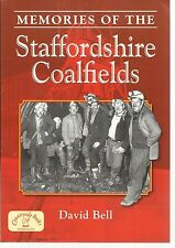 Memories of the Staffordshire Coalfields by David Bell. History - Nostalgia.
