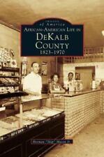 African-American Life in Dekalb County: 1823-1970 (Hardback or Cased Book)