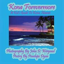 Kona Forevermore--A Kid's Guide to Kona Hawaii (Paperback or Softback)