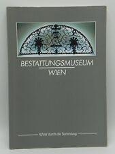 BESTATTUNGSMUSEUM WIEN MUSEO DELLE POMPE FUNEBRI VIENNA 1997 LIBRO MOLTO RARO
