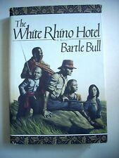 Bartle Bull--WHITE RHINO HOTEL 1st ed 1st ptg HCDJ