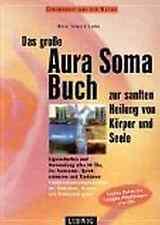 Fachbuch Das große Aura-Soma-Buch zur sanften Heilung von Körper und Seele. Eige