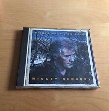 MICKEY NEWBURY - Nights When I Am Sane CD 1994