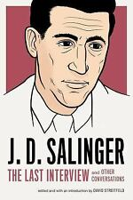 J. D. Salinger: The Last Interview: And Other Conversations (The Last Intervie..