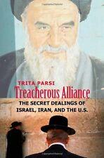 Treacherous Alliance: The Secret Dealings of Israe