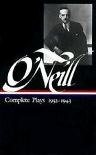 O'Neill : Complete Plays, 1932-1943 Vol. 3 by Eugene O'Neill (1988, Hardcover)