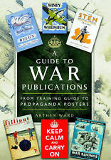 A Guide to War Publications of the First & Second World War: From Training Guide