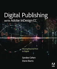 USED (GD) Digital Publishing with Adobe InDesign CC: Moving Beyond Print to Digi