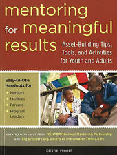Mentoring for Meaningful Results: Asset-Building Tips, Tools, and Activities for