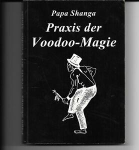 Papa Shanga, Praxis der Voodoo-Magie Techniken, Rituale und Praktiken des Voodoo