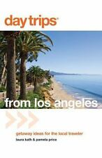 Day Trips from Los Angeles: Getaway Ideas For The Local Traveler Day Trips Seri